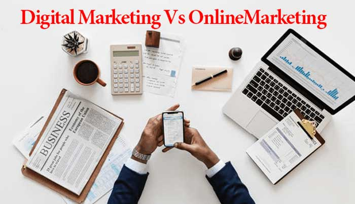 Digital Marketing và Online Marketing có gì khác nhau