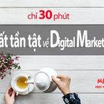 Tìm hiểu về Digital Marketing tất tần tật chỉ trong 30 phút