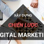 Xây Dựng Chiến Lược Digital Marketing Để Dễ Dàng Quản Lý